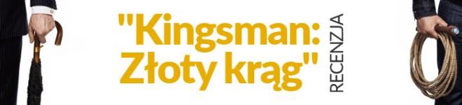 """""""Kingsman: Złoty krąg"""" - Recenzja"""